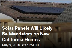California Moves to Make Solar Panels Mandatory on New Homes
