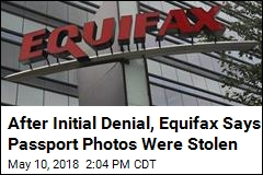 Equifax Oops: 3.2K Passports Photos Were Stolen in Breach