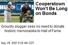Cooperstown Won't Be Long on Bonds