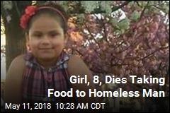 Girl, 8, Dies Taking Food to Homeless Man
