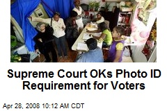 Supreme Court OKs Photo ID Requirement for Voters