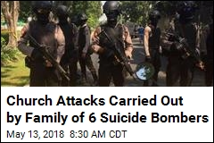 Church Attacks Carried Out by Family of 6 Suicide Bombers