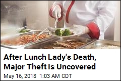 After Lunch Lady's Death, Major Theft Is Uncovered