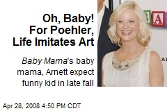 Oh, Baby! For Poehler, Life Imitates Art