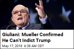 Giuilani: Mueller Says He Won't Indict Trump