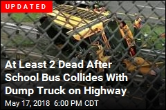 School Bus Collides With Dump Truck on Highway