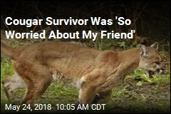 Cougar Survivor Was 'So Worried About My Friend'
