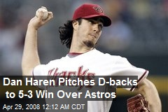 Dan Haren Pitches D-backs to 5-3 Win Over Astros