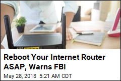 FBI Says Reboot Your Internet Router ASAP