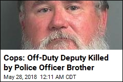 Cops: Off-Duty Deputy Killed by Police Officer Brother