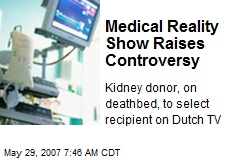 Medical Reality Show Raises Controversy