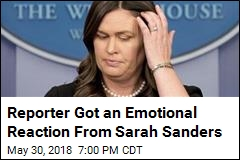One Question Got a Tearful Reaction From Sarah Sanders