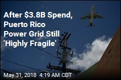 After $3.8B Spend, Puerto Rico Power Grid Still 'Teetering'