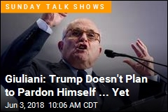 Giuliani: Trump Could 'Probably' Pardon Himself