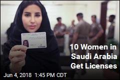 10 Women in Saudi Arabia Get Licenses