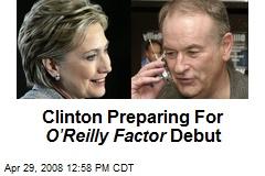 Clinton Preparing For O'Reilly Factor Debut