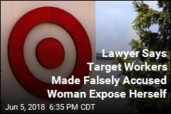 Black Woman: Target Worker Accused Me of Stealing, Forced Me to Strip
