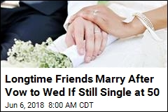 Longtime Friends Marry After Vow to Wed If Still Single at 50