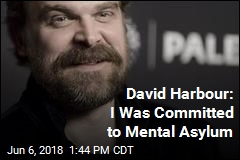 David Harbour: I Was Committed to Mental Asylum