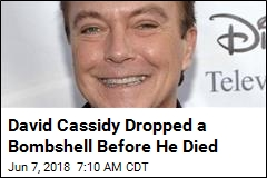 David Cassidy Dropped a Bombshell Before He Died
