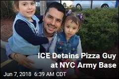ICE Detains Pizza Guy at NYC Army Base