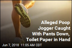 Alleged Poop Jogger Caught With Pants Down, Toilet Paper in Hand