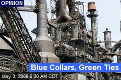 Blue Collars, Green Ties