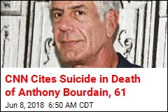 CNN Cites Suicide in Death of Anthony Bourdain, 61
