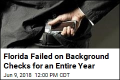 Florida Failed on Background Checks for an Entire Year