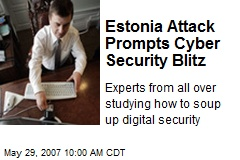 Estonia Attack Prompts Cyber Security Blitz