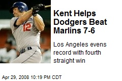 Kent Helps Dodgers Beat Marlins 7-6