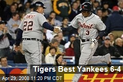 Tigers Best Yankees 6-4