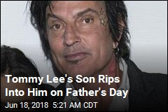 Tommy Lee's Son Rips Into Him on Father's Day