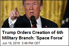 Trump Orders Pentagon to Create a 'Space Force'