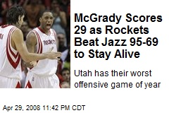 McGrady Scores 29 as Rockets Beat Jazz 95-69 to Stay Alive