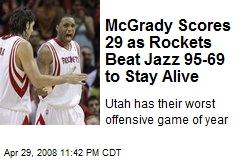 McGrady Scores 29 as Rockets Beat Jazz 95-69 to Stay Alive