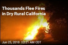 Thousands Flee Fires in Dry Rural California