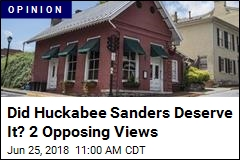 Did Huckabee Sanders Deserve It? 2 Opposing Views