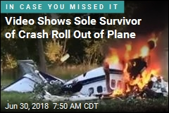 Video Shows Sole Survivor of Crash Roll Out of Plane