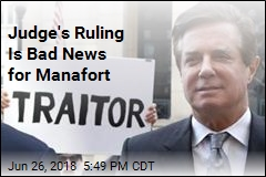 Judge's Ruling Is Bad News for Manafort