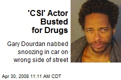 'CSI' Actor Busted for Drugs