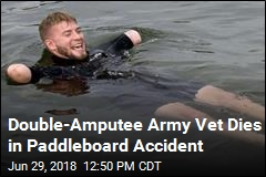 Double-Amputee Army Vet Dies in Paddleboard Accident