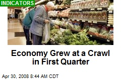 Economy Grew at a Crawl in First Quarter