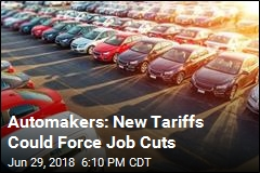 Automakers: New Tariffs Could Force Job Cuts