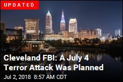 Cleveland FBI: A July 4 Terror Attack Was Planned