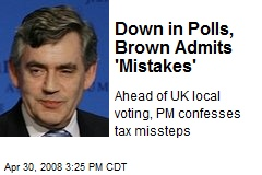 Down in Polls, Brown Admits 'Mistakes'