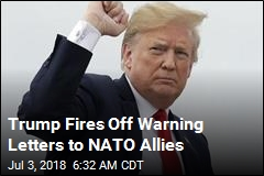 Before NATO Summit, Trump Sets Tone With Warning Letters