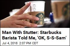 Customer Says Starbucks Barista Mocked His Stutter