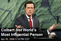 Colbert Not World's Most Influential Person