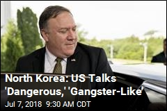 North Korea: US Is 'Gangster-Like' in Talks